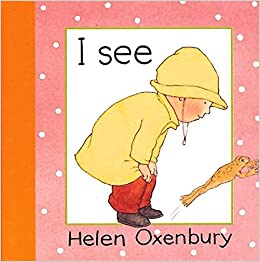 i see baby beginner board books helen oxenbury 9781564025494