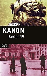 Berlin 49 par Joseph Kanon