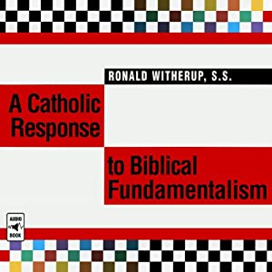 A Catholic Response to Biblical Fundamentalism Audiobook