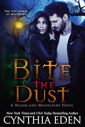 Bite The Dust (Blood and Moonlight Book 1) by [Eden, Cynthia]