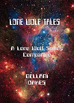 Lone Wolf Tales: A Lone Wolf Series Companion by [Oakes, Dellani]