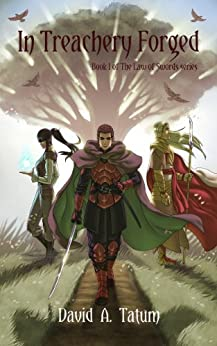 In Treachery Forged (The Law of Swords Book 1) by [Tatum, David A]