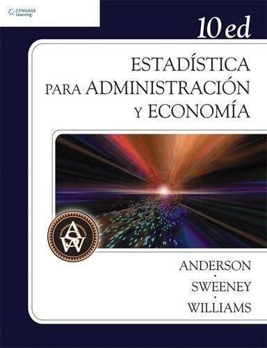 Estadistica para administracion y economia/ Statistics For Business And Economics (Spanish Edition)