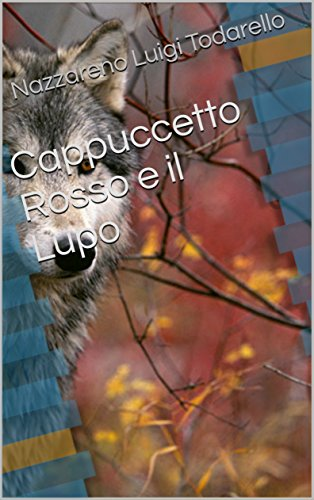 Cappuccetto Rosso e il Lupo (Italian Edition) eBook: Nazzareno Luigi Todarello: Amazon.com.mx: Tienda Kindle
