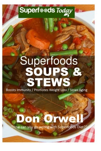 Superfoods Soups Stews Antioxidants Phytochemicals