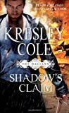 Shadow's Claim (Immortals After Dark) by Cole, Kresley (November 27, 2012) Mass Market Paperback