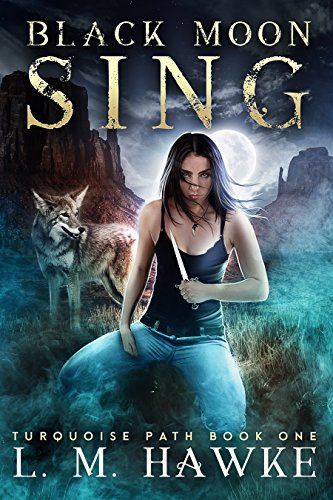 (Black Moon Sing: An Urban Fantasy Novella of Shapeshifters vs. Vampires (The Turquoise Path Book 1))