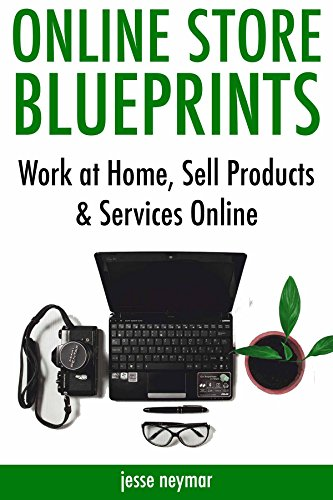 Amazon com: Online Store Blueprints: Work at Home, Sell