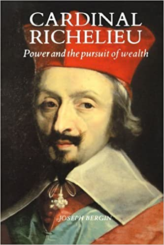 Cardinal Richelieu: Power and the Pursuit of Wealth by Bergin Joseph (1990-03-11)