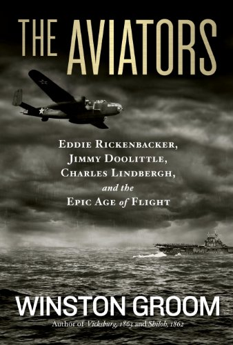 The Aviators: Eddie Rickenbacker, Jimmy Doolittle, Charles Lindbergh, and the Epic Age of Flight cover