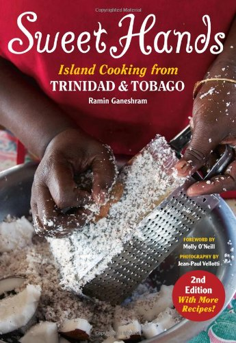 Sweet Hands: Island Cooking from Trinidad and Tobago by Ramin Ganeshram
