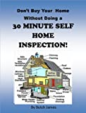 Dont Buy Your Home Without Doing a 30 Minute Home Inspection