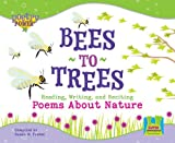 Bees to Trees: Reading, Writing and Reciting Poems about Nature