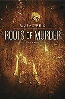 Roots of Murder: A Novel of Suspense