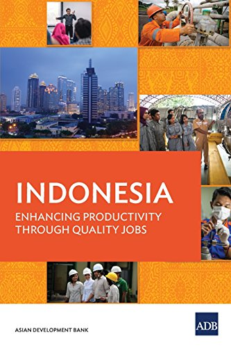 Indonesia: Enhancing Productivity through Quality Jobs