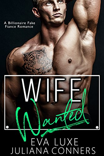 Wife Wanted: A Billionaire Fake Fiance Romance cover