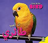 Bird: Arabic-English Bilingual Edition (I Love My Pet) (Arabic and English Edition)
