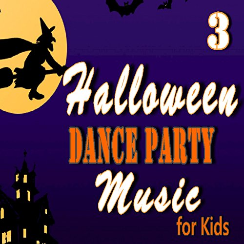 Halloween Dance Party Music for Kids, Vol. 3 -