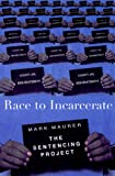 Race to Incarcerate, Marc Mauer, 1565844297