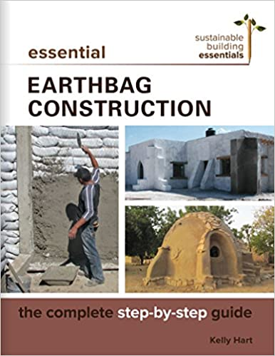 Essential Earthbag Construction - The Complete Step-by-Step Guide (Sustainable Building Essentials Series)