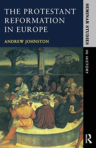 The Protestant Reformation in Europe (Seminar Studies)