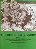 img - for The Recorder Consort, Volume II, Forty-Four Pieces for Recorder Consort Collected By Steve Rosenberg book / textbook / text book