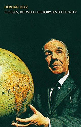 Borges, Between History and Eternity
