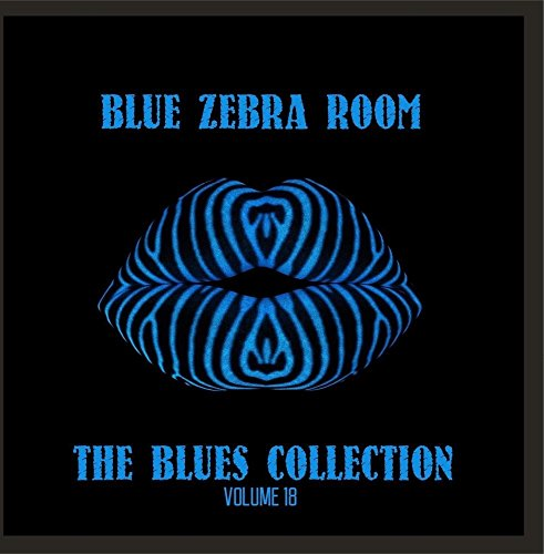 (Blue Zebra Room: The Blues Collection, Vol. 18)