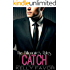CATCH (The Billionaire's Rules, Book 14)