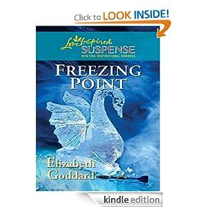 Freezing Point (Love Inspired Suspense) Elizabeth Goddard