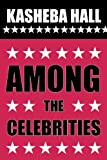 Among the Celebrities, Kasheba Hall, 1468554484