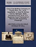 Coca Cola Bottling Company of Puerto Rico, Inc. , et Al. , Appellants, V. Jose M. Alonso Garcia, Manager, State Insurance Fund, et Al. U. S. Supreme Cour, Hector A. Colon Cruz and Donald M. HALL, 1270674811
