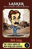 Lasker The Ultimate Streetfighter-Robert B Long