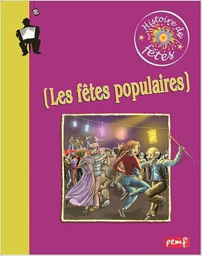 Livres gratuits en ligne Les Fêtes Populaires pdf, epub ebook