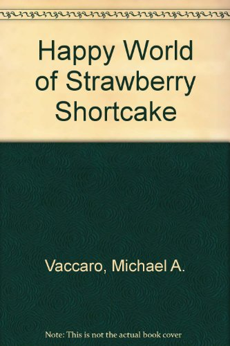 The Happy World of Strawberry Shortcake