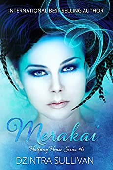 Merakai  (Halfway House Series Book 6) by [Sullivan, Dzintra ]