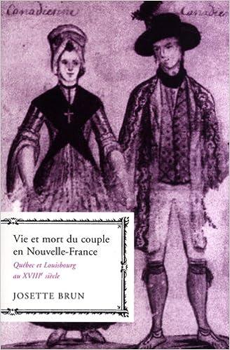 Downloadning af gratis bøger til ipad Vie et Mort Du Couple En Nouvelle-France: Quýýbec et Louisbourg Au XVIIIe Siýýcle (Studies on the History of Quýýbec/Etudes D'Histoire Du Quýýbec) 0773530681 by Josette Brun ePub