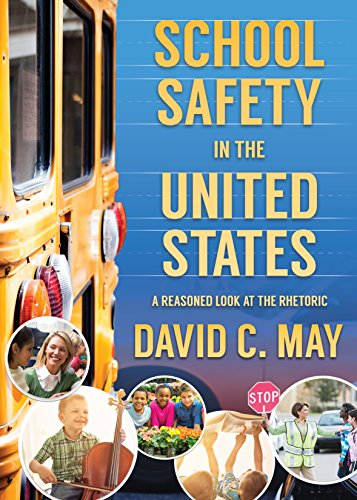 School Safety in the United States: A Reasoned Look at the Rhetoric