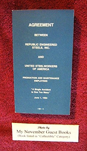 Agreement Between Republic Engineered Steels, Inc. and United Steelworkers of America, Production and Maintenance Employees, June 1, ()