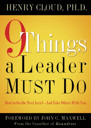 - 513d 2BttsFIL - 9 Things a Leader Must Do: How to Go to the Next Level–And Take Others With You