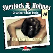 Die Löwenmähne (Sherlock Holmes 46) | Sir Arthur Conan Doyle