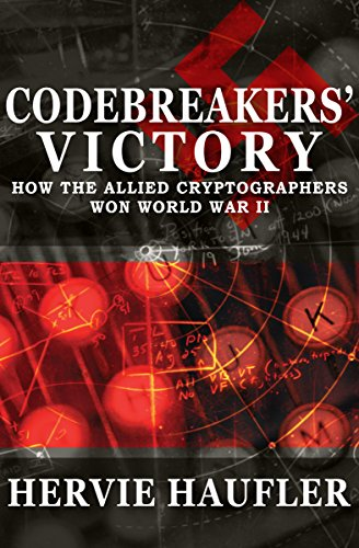 Codebreakers' Victory: How the Allied Cryptographers Won World War II cover