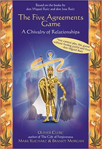 The Five Agreements Game A Chivalry Of Relationships Olivier Clerc