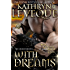 With Dreams: The Legend of the Theodosia Sword Part One (With Dreams Only Of You)
