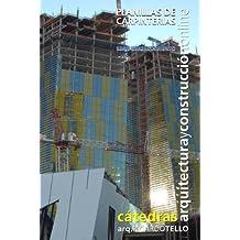Planillas de carpinterías (Cátedras Arquitectura y Construcción online. Serie Gerenciamiento nº 19) (Spanish Edition)
