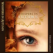 Whispers in Autumn: The Last Year, #1 | Trisha Leigh