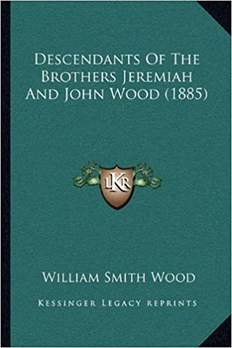 Book Descendants Of The Brothers Jeremiah And John Wood (1885)