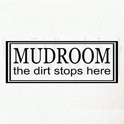 Amazon.com: Mudroom The Dirt Stops Here Adhesivo de vinilo ...