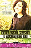 The Last Place I Want to Be, Paul Buchanan and P. Buchanan, 0825424089
