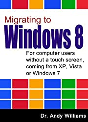 Windows 8 :: Migrating to Windows 8: For computer users without a touch screen,  coming from XP, Vista or Windows 7